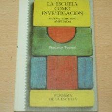 Libros de segunda mano: LA ESCUELA COMO INVESTIGACIÓN - FRANCESCO TONUCCI - REFORMA DE LA ESCUELA - 1979. Lote 140175770