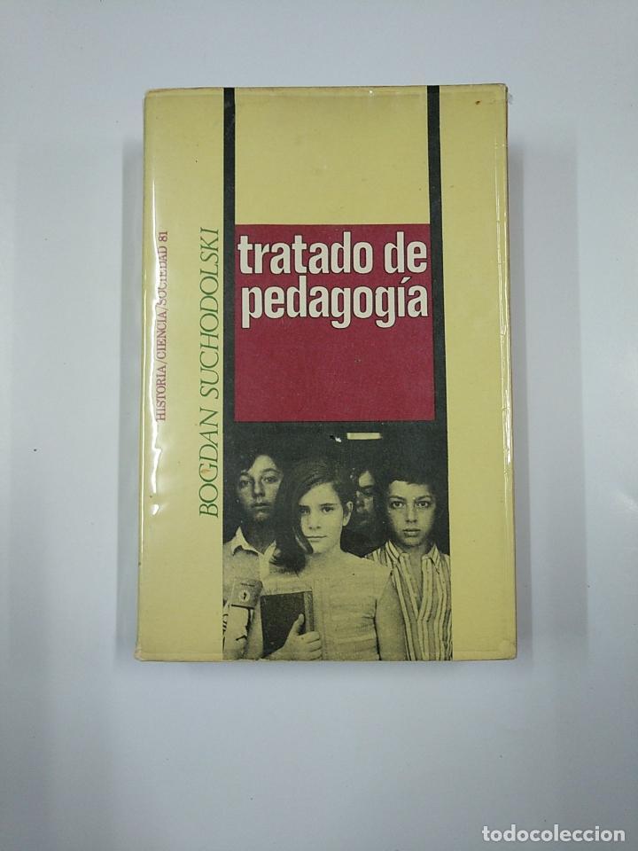 TRATADO DE PEDAGOGÍA. - BOGDAN SUCHODOLSKI. TDK355 (Libros de Segunda Mano - Ciencias, Manuales y Oficios - Pedagogía)