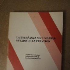 Libros de segunda mano: LA ENSEÑANZA SECUNDARIA: ESTADO DE LA CUESTIÓN (VV. AA) PPU. Lote 140712230