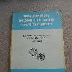 Libros de segunda mano: MANUAL DE OPERACION Y MANTENIMIENTO DE INSTALACIONES Y EQUIPOS EN UN ACUEDUCTO. Lote 140920858