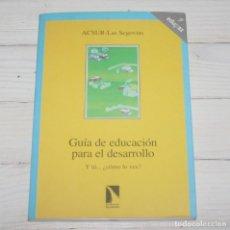 Libros de segunda mano: GUIA DE EDUCACIÓN PARA EL DESARROLLO - ACSUR -LAS SEGOVIAS. Lote 140937774