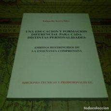 Libros de segunda mano: UNA EDUCACIÓN Y FORMACIÓN DIFERENCIAL PARA CADA DISTINTAS PERSONALIDADES. EDUARDO ACERO SAEZ. 1998.. Lote 141170862