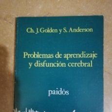 Libros de segunda mano: PROBLEMAS DE APRENDIZAJE Y DISFUNCION CEREBRAL (CH. J. GOLDEN Y S. ANDERSON) PAIDÓS. Lote 141258550