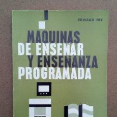 Libros de segunda mano: LIBRO MÁQUINAS DE ENSEÑAR Y ENSEÑANZA PROGRAMADA. Lote 141938342