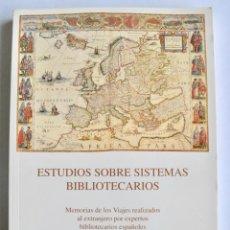 Libros de segunda mano: ESTUDIOS SOBRE SISTEMAS BIBLIOTECARIOS. VIAJES REALIZADOS AL EXTRANJERO POR EXPERTOS BIBLIOTECARIOS.. Lote 142973538