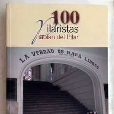 Libros de segunda mano: 100 PILARISTAS HABLAN DEL PILAR (COLEGIO DEL PILAR. MADRID. ASOCIACIÓN DE ANTIGUOS ALUMNOS. RETRATOS. Lote 143390794