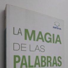 Livres d'occasion: LA MAGIA DE LAS PALABRAS [DEDICATORIA DEL AUTOR] - MIGUEL, AMANDO DE. Lote 145462024