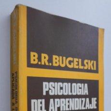 Libros de segunda mano: LA PSICOLOGÍA DEL APRENDIZAJE APLICADA A LA ENSEÑANZA - BUGELSKI, BERGEN RICHAR. Lote 145462806