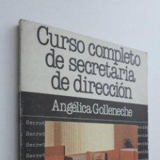 Libros de segunda mano: CURSO COMPLETO DE SECRETARIA DE DIRECCION - GOLLENECHE ARREGU, ANGELICA. Lote 145671990