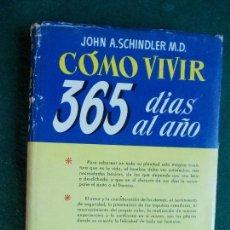 Libros de segunda mano: COMO VIVIR 365 DIAS AL AÑO. Lote 145732262