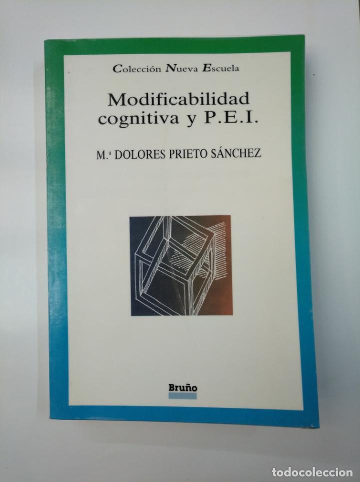 MODIFICABILIDAD COGNITIVA Y PEI. - Mª DOLORES PRIETO SÁNCHEZ. EDITORIAL BRUÑO. TDK357 (Libros de Segunda Mano - Ciencias, Manuales y Oficios - Pedagogía)