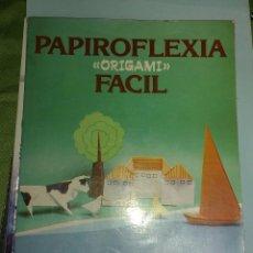 Libros de segunda mano: PAPIROFLEXIA FÁCIL. ORIGAMI. KUNIHIKO KASAHARA. Lote 146040385