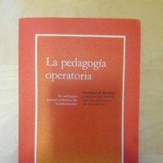 Libros de segunda mano: LA PEDAGOGÍA OPERATORIA. MONTSERRAT MORENO. 2ª ED LAIA. 1986. Lote 146758890