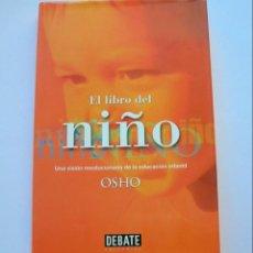Libros de segunda mano: EL LIBRO DEL NIÑO. UNA VISIÓN REVOLUCIONARIA DE LA EDUCACIÓN INFANTIL. OSHO. Lote 146894458
