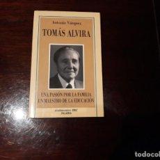 Libros de segunda mano: TOMAS ALVIRA ANTONIO VAZQUEZ UNA PASION POR LA FAMILIA UN MAESTRO DE LA EDUCACION. Lote 147039874