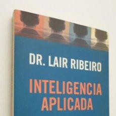 Libros de segunda mano: INTELIGENCIA APLICADA - RIBEIRO, LAIR. Lote 147450938