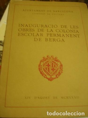 INAUGURACIÓ DE LES OBRES DE LA COLÒNIA ESCOLAR PERMANENT DE BERGA - XIV D'AGOST DE MCMXXXII (Libros de Segunda Mano - Ciencias, Manuales y Oficios - Pedagogía)