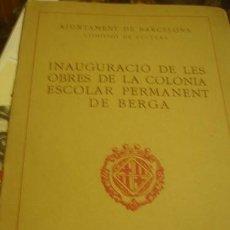 Livres d'occasion: INAUGURACIÓ DE LES OBRES DE LA COLÒNIA ESCOLAR PERMANENT DE BERGA - XIV D'AGOST DE MCMXXXII. Lote 147456226