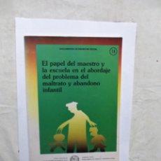 Libros de segunda mano: EL PAPEL DEL MAESTRO Y LA ESCUELA EN EL ABORDAJE DEL PROBLEMA DEL MALTRATO Y ABANDONO INFANTIL. Lote 147521862