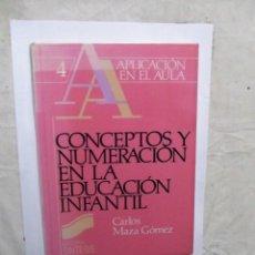 Libros de segunda mano: CONCEPTOS Y NUMERACION EN LA EDUCACION INFANTIL DE CARLOS MAZA GOMEZ . Lote 147522622