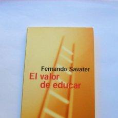 Libros de segunda mano: EL VALOR DE EDUCAR. FERNANDO SAVATER. Lote 147562714