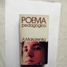 Libros de segunda mano: POEMA PEDAGOGICO DE A. MAKARENKO. Lote 147606894