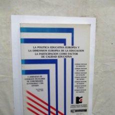 Libros de segunda mano: LA POLITICA EDUCATIVA EUROPEA Y LA DIMENSION EUROPEA EN LA EDUCACION . Lote 147622958