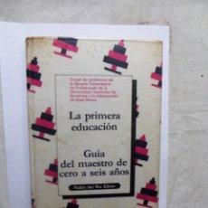 Libros de segunda mano: LA PRIMERA EDUCACION GUIA DEL MAESTRO DE 0 A AÑOS . Lote 147624602