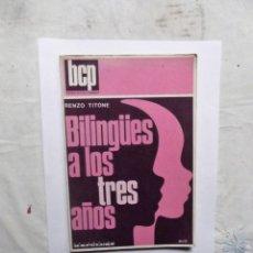 Libros de segunda mano: BILINGUES A LOS TRES AÑOS DE RENZO TITONE. Lote 147720706