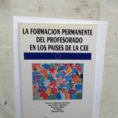 Libros de segunda mano: LA FORMACION PERMANENTE DEL PROFESORADO EN LOS PAISES DE LA CEE . Lote 147720938