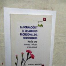Libros de segunda mano: LA FORMACION Y EL DESARROLLO PROFESIONAL DEL PROFESORADO HACIA UNA NUEVA CULTURA PROFESIONAL . Lote 147727678