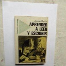 Libros de segunda mano: APRENDER A LEER Y ESCRIBIR DE JEANNE BANDET . Lote 147753758