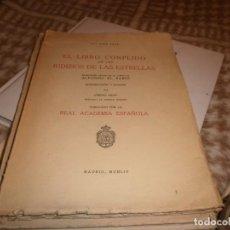 Libros de segunda mano: EL LIBRO CONPLIDO EN LOS UIDIZIOS DE LAS ESTRELLAS - ALY ABEN RAGEL - REAL ACADEMIA ESPAÑOLA 1954 . Lote 147771170