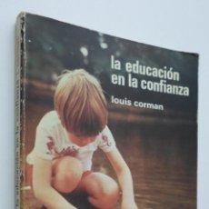 Libros de segunda mano: LA EDUCACIÓN EN LA CONFIANZA - CORMAN, LOUIS. Lote 147801124