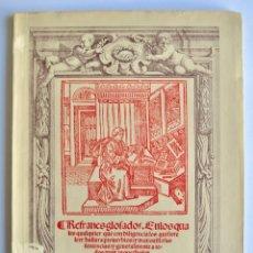 Libros de segunda mano: ANÓNIMO. REFRANES GLOSADOS. BARCELONA, 1955. FACSÍMIL DE LA EDICIÓN DE 1541. REFRANERO ESPAÑOL. Lote 148072842