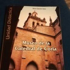 Libros de segunda mano: MUSEO DE LA CATEDRAL DE CORIA POR SILVE GARZÓN UCIO. UNIDAD DIDÁCTICA. Lote 148097805