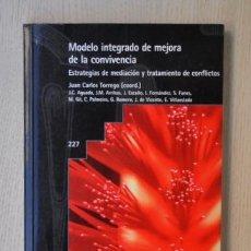 Libros de segunda mano: MODELO INTEGRADO DE MEJORA DE LA CONVIVENCIA. ESTRATEGIAS DE MEDIACIÓN Y TRATAMIENTO DE CONFLICTOS -. Lote 148127884