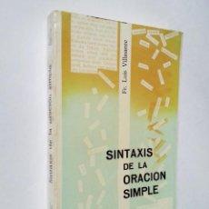 Libros de segunda mano: SINTAXIS DE LA ORACIÓN SIMPLE   VILLASANTE   EDICIONES FRANCISCANAS ARANTZAZU 1980. Lote 148247954