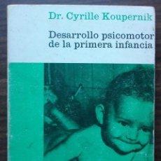 Libros de segunda mano: DESARROLLO PSICOMOTOR DE LA PRIMERA INFANCIA. DR. CYRILLE KOUPERNIK. Lote 148253974