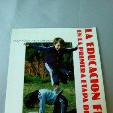 Libros de segunda mano: LA EDUCACION FISICA EN LA PRIMERA ETAPA DE E.G.B.. Lote 148570878