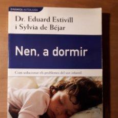 Libros de segunda mano: NEN, A DORMIR . COM SOLUCIONAR ELS PROBLEMES DEL SON INFANTIL. DR EDUARD ESTIVILL. Lote 150561814