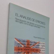 Libros de segunda mano: EL ANÁLISIS DE ERRORES, REEVALUACIÓN DEL DICTADO EN LA ENSEÑANZA DEL INGLÉS COMO LENGUA EXTRANJERA -. Lote 150773749