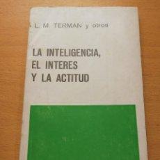 Libros de segunda mano: LA INTELIGENCIA, EL INTERÉS Y LA ACTITUD (L. M. TERMAN Y OTROS) PAIDÓS. Lote 150830362