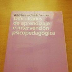 Libros de segunda mano: DIFICULTADES DE APRENDIZAJE E INTERVENCIÓN PSICOPEDAGÓGICA (JESÚS - NICASIO GARCÍA SÁNCHEZ) ARIEL. Lote 151253366