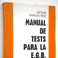 Libros de segunda mano: MANUAL DE TESTS PARA LA EGB POR VÍCTOR GARCÍA HOZ DE ED. ESCUELA ESPAÑOLA EN MADRID 1984. Lote 151306374