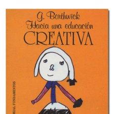 Libros de segunda mano - Graciela BORTHWICK.– Hacia una educación creativa. Editorial Fundamentos, Ciencia, Psicología, 1982 - 151340949