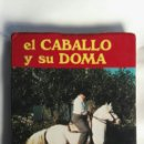 Libros de segunda mano: EL CABALLO Y SU DOMA. Lote 151660268