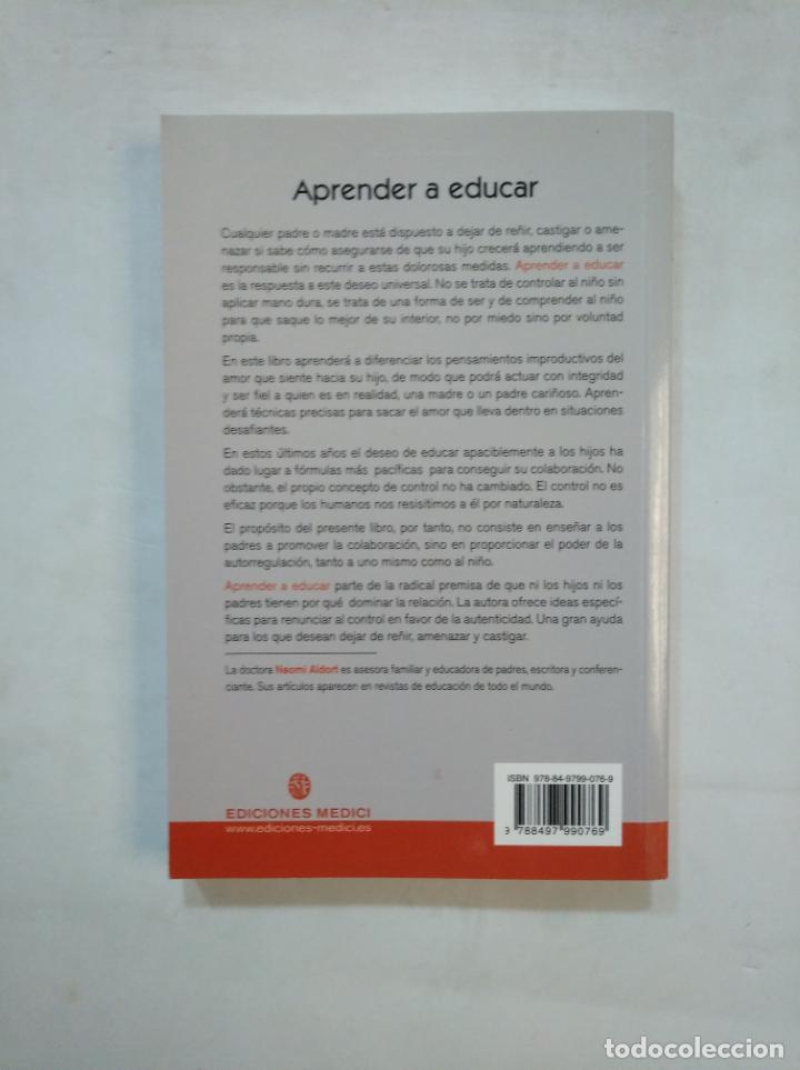 Libros de segunda mano: APRENDER A EDUCAR SIN GRITOS, AMENANZAS NI CASTIGOS. NAOMI ALDORT. TDK367 - Foto 2 - 151722578