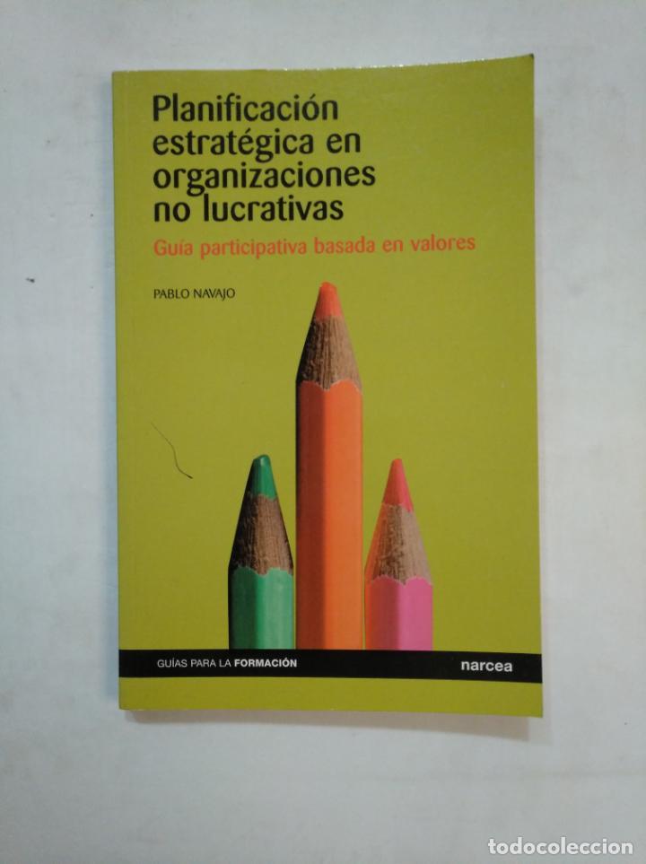PLANIFICACION ESTRATEGICA EN ORGANIZACIONES NO LUCRATIVAS. PABLO NAVAJO.- TDK367 (Libros de Segunda Mano - Ciencias, Manuales y Oficios - Pedagogía)