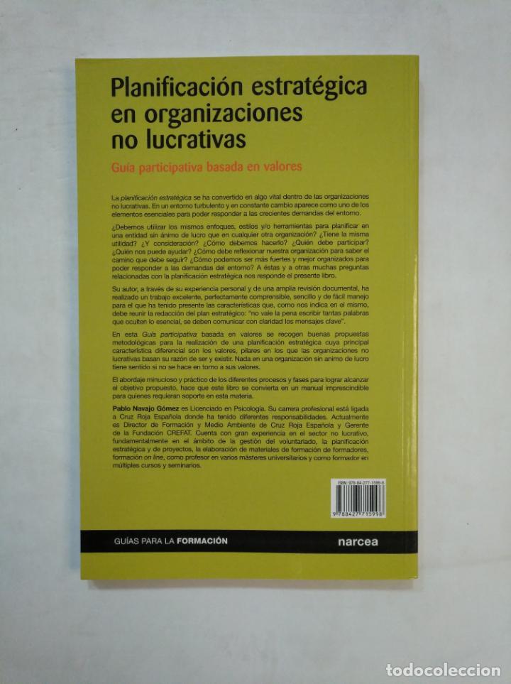 Libros de segunda mano: PLANIFICACION ESTRATEGICA EN ORGANIZACIONES NO LUCRATIVAS. PABLO NAVAJO.- TDK367 - Foto 2 - 151740646